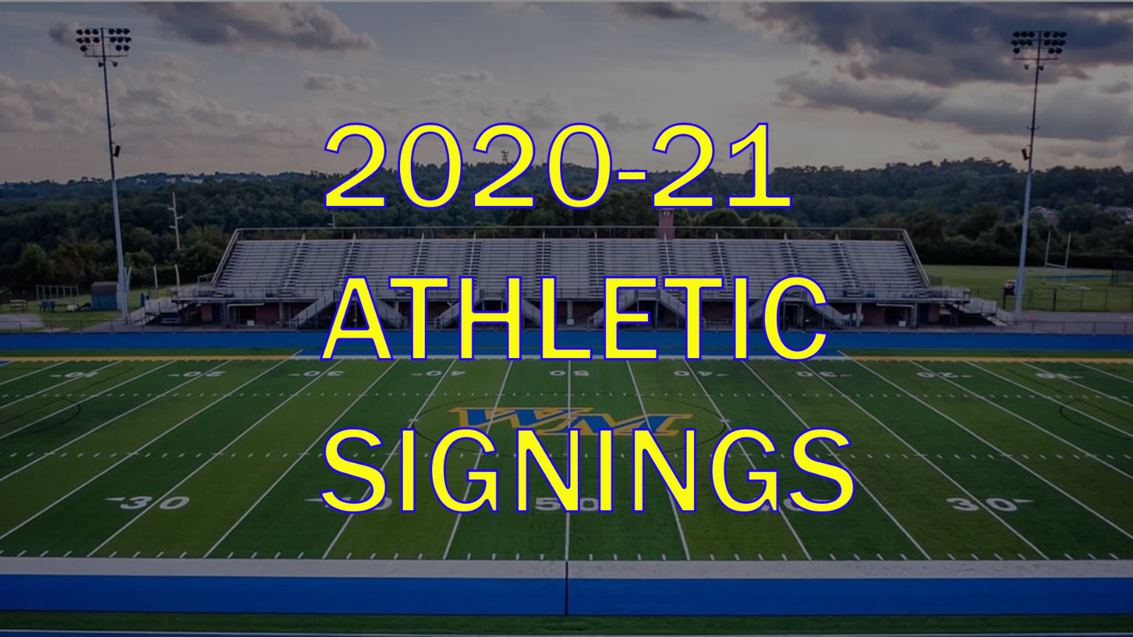 Class of 2021 Athletics Signings As of 2/20