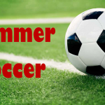 SUMMER SOCCER PICK-UP GAMES:  Grades 5-12