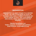 As soon as we are able to resume winter sports, Badminton will also begin. Register on our website here: https://lww.8to18.com/accounts/login
