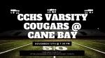 CCHS VARSITY COUGARS @ CANE BAY: 11/13 at 7:30 PM