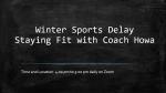Winter Sports Delay Workouts – 4:00 pm to 5:00 pm -The Post Pre Season
