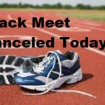 Track Meet canceled today
