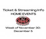 HOME EVENT INFO FOR NOV. 30 – DEC. 5