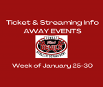 Ticket & Streaming Info for AWAY Events Week of Jan. 25-30