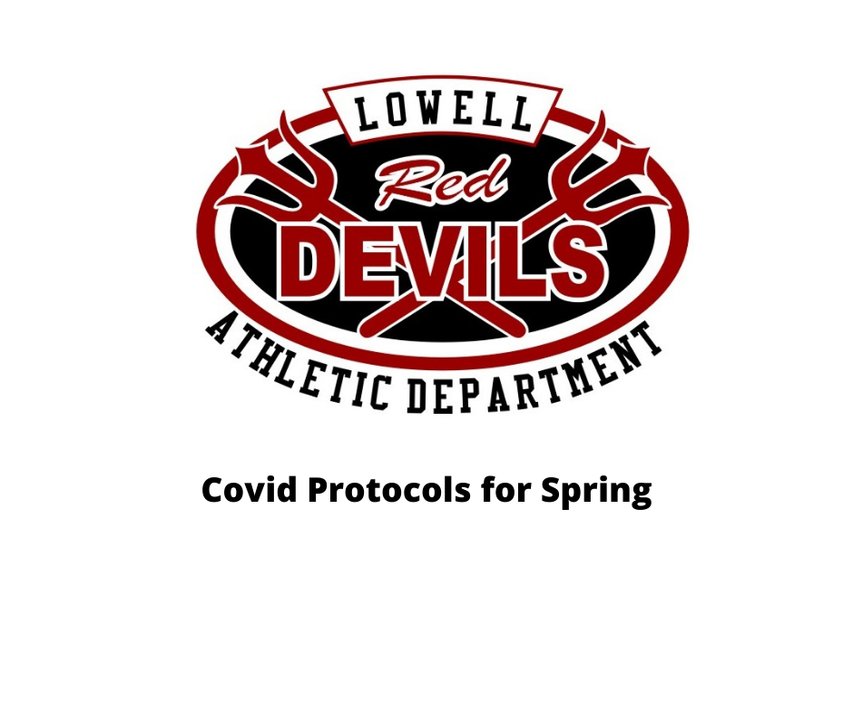 Lowell High School Athletic Department Spring Covid Protocols