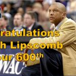 Congratulations Coach Lipscomb on your 600th WIN!