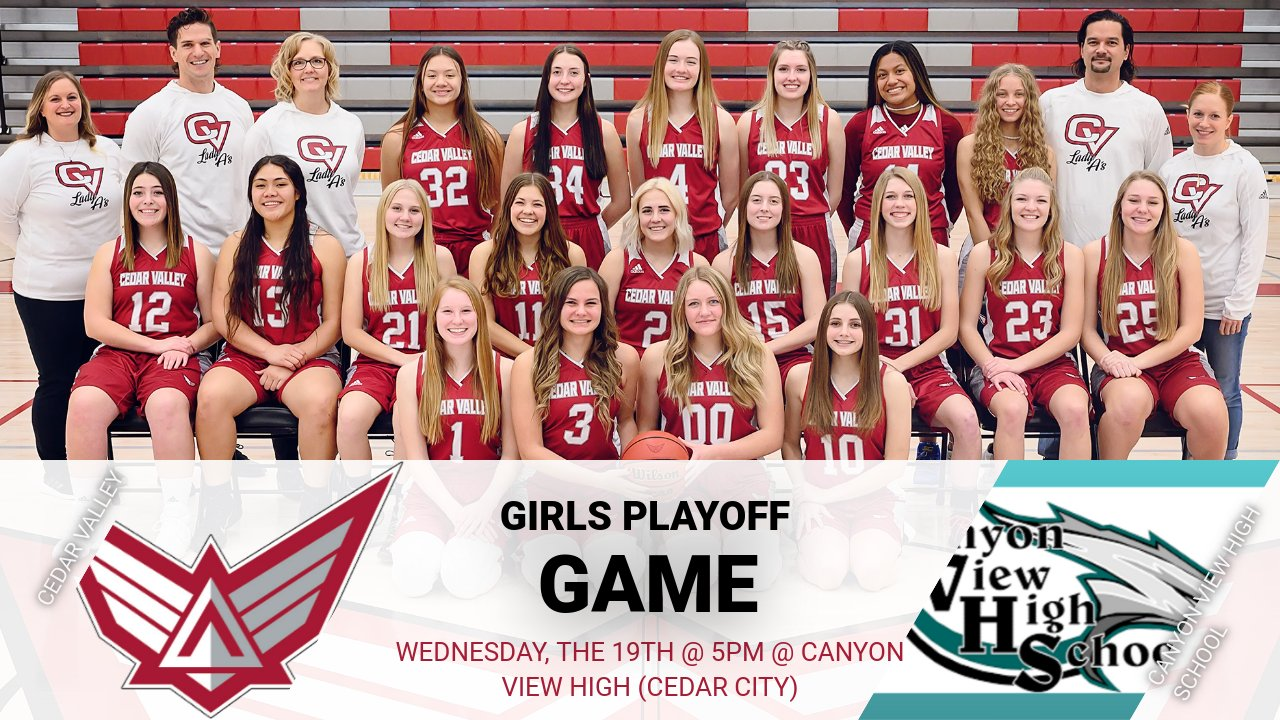 Girls Playoff Game 1st Round Wednesday the 19th @ Canyon View High School 5pm