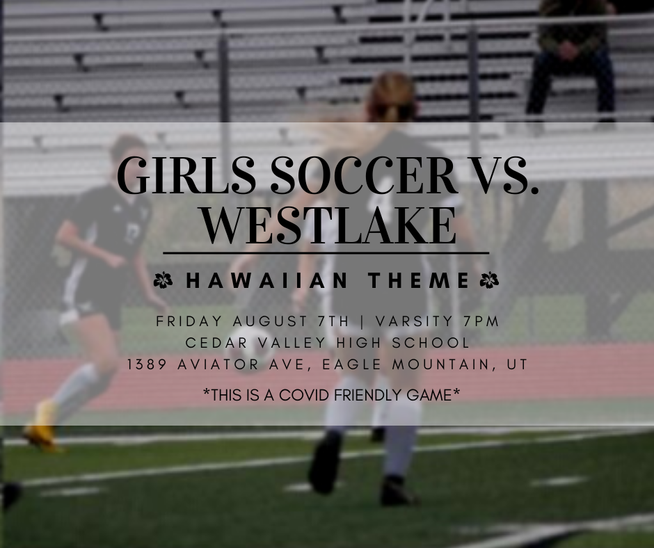 Girls Soccer Opening Game This Friday 7pm vs. Westlake High School – Hawaiian Themed