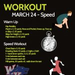 March 24 – Speed Workout