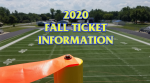 2020 FALL TICKET INFORMATION