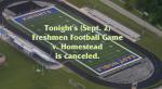 FR FB | Tonight's Freshmen FB home game Canceled