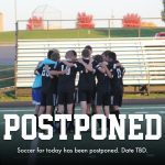 Soccer for today has been POSTPONED