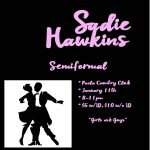 January 11th – Sadie Hawkins Semi-Formal