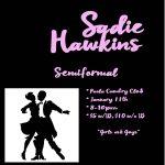 January 11th – Sadie Hawkins Semi-Formal
