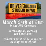 Drivers Education Informational/Enrollment Meeting 3/24 at 6pm in the PHS Commons