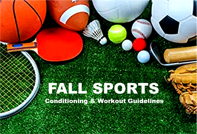 FALL SPORTS CONDITIONING & WORKOUT GUIDELINES