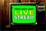 FRIDAY NIGHT LIGHTS – Watch It LIVE!