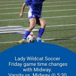 Lady Wildcat Soccer game time changes