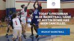Freshman boys basketball at Austin Bowie tonight cancelled