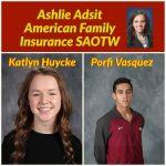 Adsit American Family Insurance SAOTW – Katlyn Huycke & Porfi Vasquez
