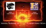 Saturday Night Fever! Get your tickets Now! Click it for Tickets! Lady Panthers vs. Lady Brickies – Saturday, November 14th ! JV starts 5:30 – Varsity starts 7:00 PM!