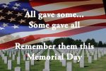 Please pause to remember those you gave the ultimate sacrifice for this incredible freedom, Happy Memorial Day