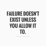 FAILURE DOES NOT EXIST