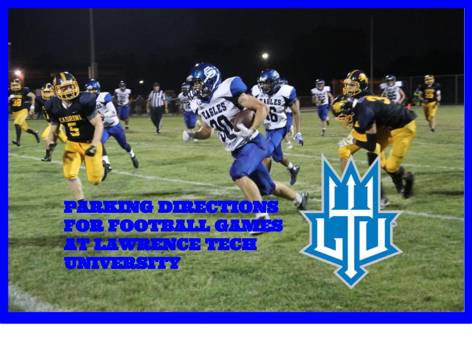PARKING DIRECTIONS FOR FOOTBALL FRIDAY AT LTU