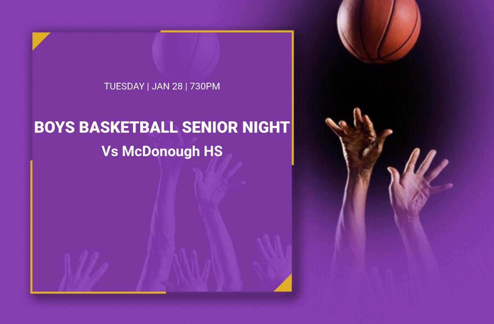 Sr Night Boys Basketball game  Vs McDonough  Jan 28 730pm