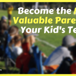 Great Article: BECOME THE MOST VALUABLE PARENT ON YOUR KID'S TEAM