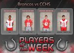 Broncos Players of the Week vs. Central Catholic