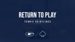 Return to Play- Tennis Guidelines