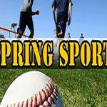 Spring Sports – START Monday 2/25/19