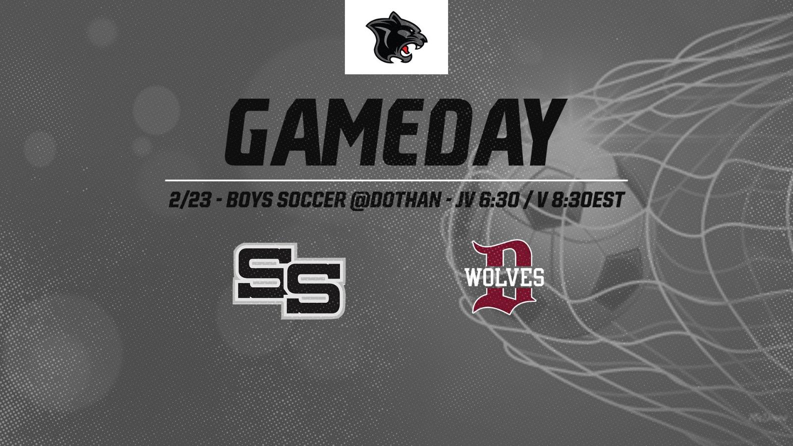 Gameday!! Varsity and JV Boys Soccer @Dothan
