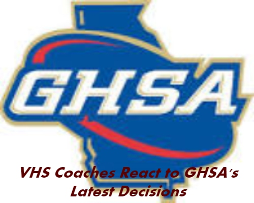 VHS Coaches React to GHSA's Latest Decisions