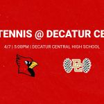 Varsity Tennis @ Decatur Central – 4/7
