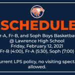 Fr-A, Fr-B, and Soph Boys Basketball Games RESCHEDULED with Lawrence HS to Friday, February 12