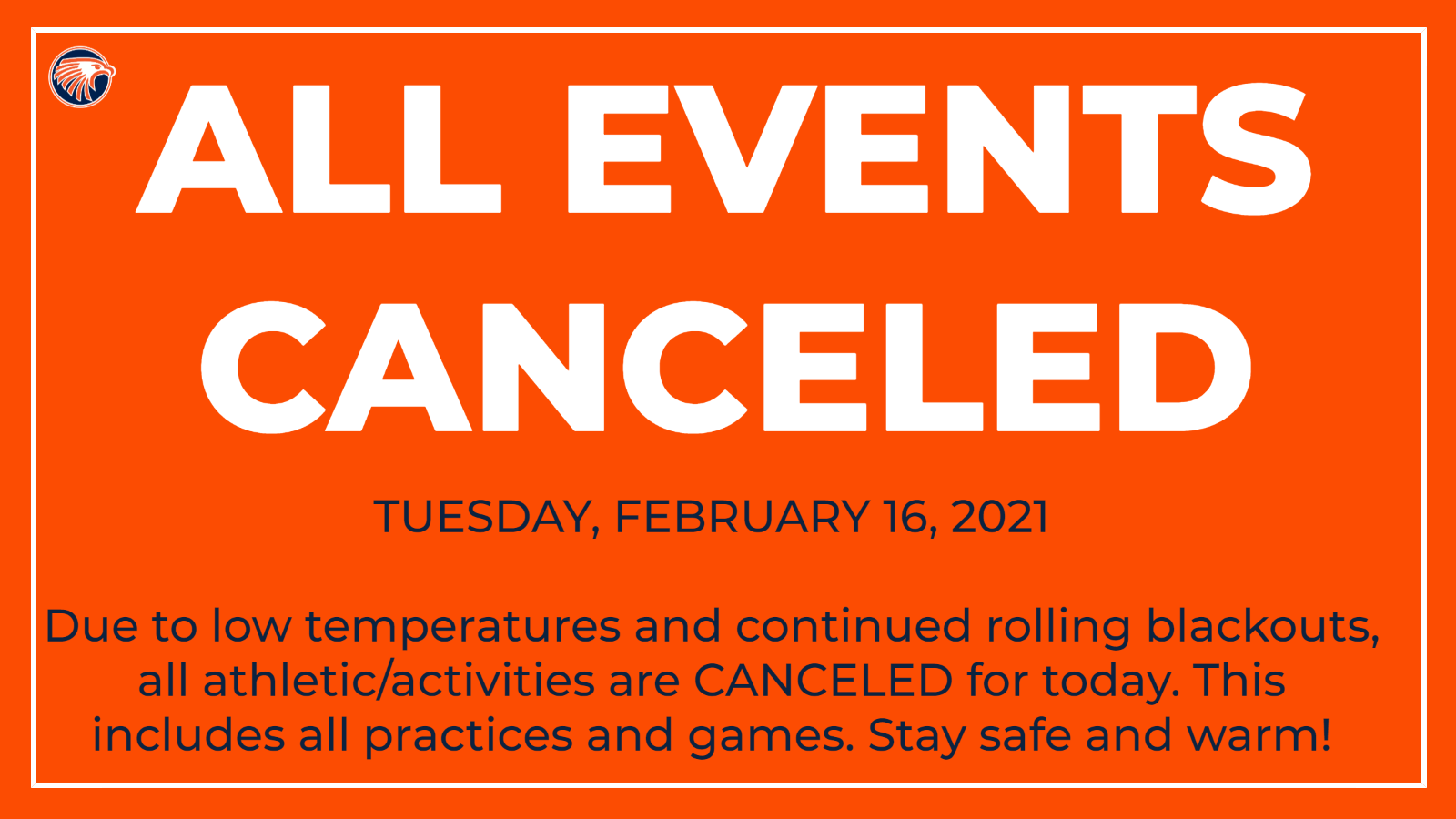 All Athletic/Activities CANCELED for Today (2/16/2021)