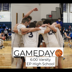 High School Boys Basketball GAMEDAY vs EP