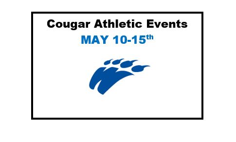 ATHLETIC EVENTS MAY 10-15TH.