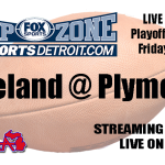 Plymouth vs. Lakeland MHSAA Playoff Game (Fox Sports Detroit Prep Zone)