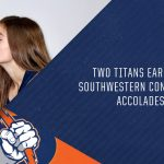 Two Titans Earn All-Southwestern Conference Accolades