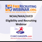 NCAA/NAIA/JUCO Eligibility and Recruiting Webinar