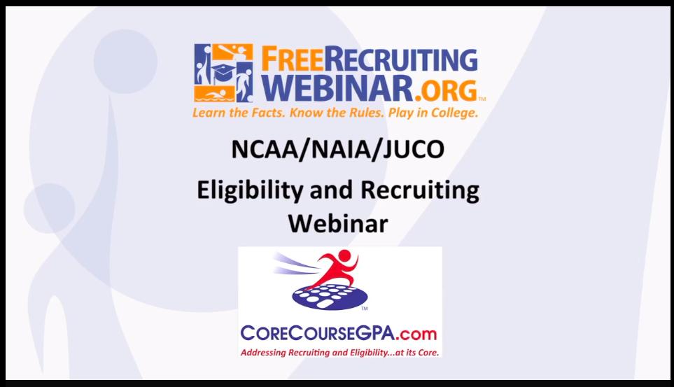 NCAA/NAIA/JUCO Eligibility and Recruiting Webinar