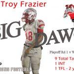 #48 Troy Frazier Big Dawg of the Week