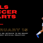 Girls Soccer Season Officially Starts February 15!
