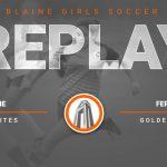 Blaine Girls Soccer vs Ferndale Replay