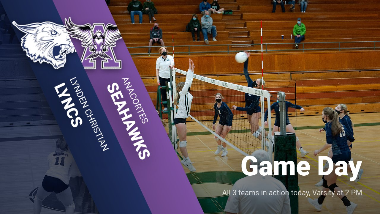 Volleyball at Anacortes today, Varsity at 2 PM