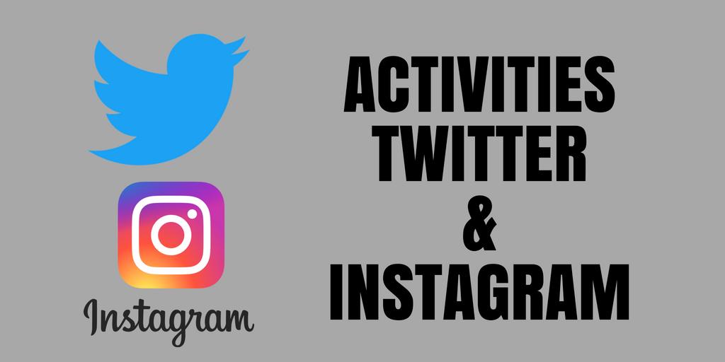 ACTIVITIES TWITTER & INSTAGRAM