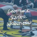 Good Luck in Your Regional Matches today, Raider Wrestlers!